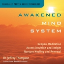 Awakened Mind System/Dr. Jeffrey Thompson