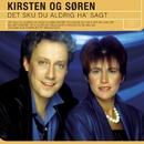 Det Sku Du Aldrig Ha Sagt/Kirsten og Søren