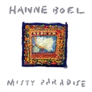 Misty Paradise/Hanne Boel