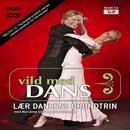 Vild Med Dans: Dansetrin Til Selskab Og Fest/The Antonelli Orchestra