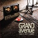 Take It As It Comes/Grand Avenue