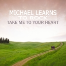 Take Me To Your Heart/Michael Learns To Rock