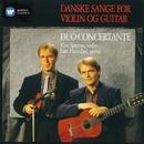 Danske Sange For Violin Og Guitar/Duo Concertante