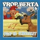 Prop Og Berta 6 (Prop Er Forelsket)/Prop Og Berta