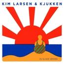 Du Glade Verden/Kim Larsen & Kjukken