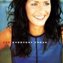 Everyday Freak/Zoe