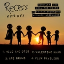 Recess Remixes (feat. Fatman Scoop and Michael Angelakos)/Skrillex and Kill The Noise