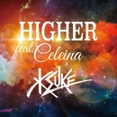 HIGHER feat. CELEINA/KSUKE