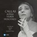 Callas portrays Verdi Heroines - Callas Remastered/Maria Callas