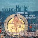 Mahler - Symphony No 7/City of Birmingham Symphony Orchestra/Sir Simon Rattle