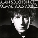 C'est comme vous voulez/Alain Souchon