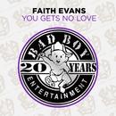 You Gets No Love/Faith Evans