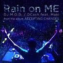 Rain On Me (feat. DCash and Maki)/DJ M.O.D.