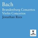 Bach: Brandenburg Concertos - Violin Concertos/Scottish Ensemble/Jonathan Rees