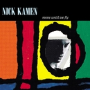 Move Until We Fly/Nick Kamen