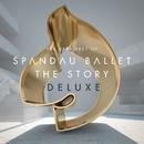Spandau Ballet ''The Story'' The Very Best of (Deluxe)/Spandau Ballet
