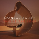 This Is The Love/Spandau Ballet