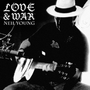 Love And War/Neil Young with Crazy Horse