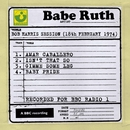 Bob Harris Session (18th February 1974)/Babe Ruth