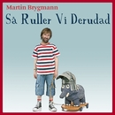 Så Ruller Vi Derudad/Martin Brygmann