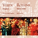 Verdi: Requiem . Rossini: Stabat mater/Owain Arwel Hughes/Karl Forster