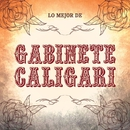 Lo Mejor De Gabinete Caligari/Gabinete Caligari