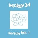 Réveille Toi/Mickey 3d