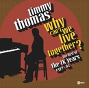 Why Can't We Live Together: The Best Of The TK Years 1972-'81/Timmy Thomas