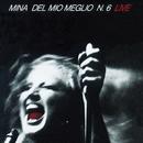 Del mio meglio n. 6 (Live (2001 Remastered Version))/Mina