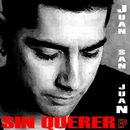 Sin querer EP/Juan San Juan