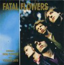 Fatal Flowers/Younger Days/Fatal Flowers