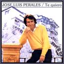 Te Quiero/José Luis Perales