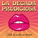 Toda la Noche Sin Dormir/La Decada Prodigiosa