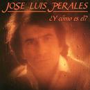 Y Cómo Es El?/José Luis Perales