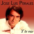Y Te Vas/José Luis Perales