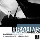 Brahms: Paganini Variations; 2 Rhapsodies, Op.79 & 4 Ballades, Op.10/Nicholas Angelich