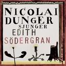 Nicolai Dunger Sjunger Edith Södergran/Nicolai Dunger