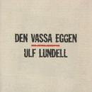 Den Vassa Eggen/Ulf Lundell