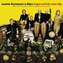 Ingen Sol Här Utan Dig (feat. Titiyo)/Svante Thuresson