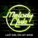 Last Girl On My Mind/Melody Club