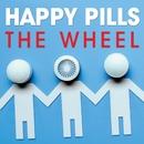 The Wheel/Happy Pills