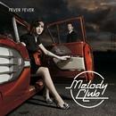 Fever Fever/Melody Club