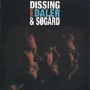 Dissing, Von Daler & Søgård/Povl Dissing/John Von Daler/Christian Søgård