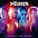 The Art of Hit Music/The Pusher