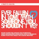 Ever Fallen in Love (With Someone You Shouldn't've)?/Roger Daltrey/The Datsuns/The Futureheads/David Gilmour/Peter Hook/Elton John/El Presidente/Robert Plant/Pete Shelley/The Soledad Brothers/The Buzzcocks