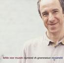 Liefde Voor Muziek/Raymond Van Het Groenewoud
