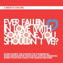 Ever Fallen In Love (With Someone You Shouldn't've)?/Roger Daltrey/The Datsuns/The Futureheads/David Gilmour/Peter Hook/Elton John/El Presidente/Robert Plant/Pete Shelley/The Soledad Brothers
