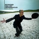 Ballades/Raymond Van Het Groenewoud