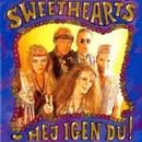 Hej Igen Du!/Sweethearts