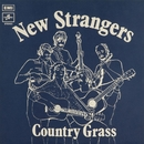 Country Grass/New Strangers